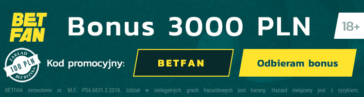 bukmacher z polski betfan bonus